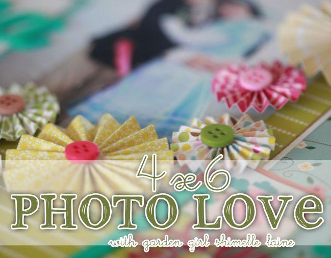 online scrapbooking class :: 4x6 Photo Love