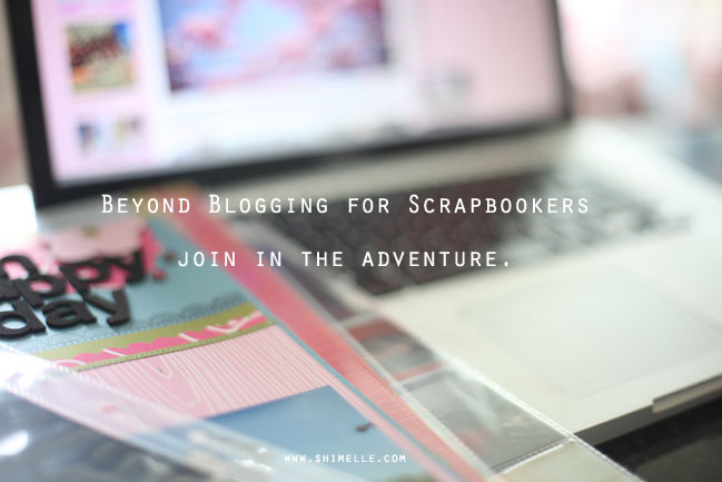 online scrapbooking class :: beyond blogging for scrapbookers