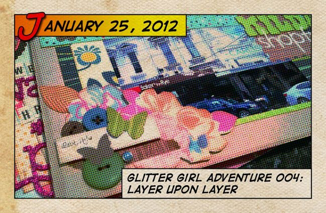 glitter girl and layer upon layer of scrapbooking embellishment