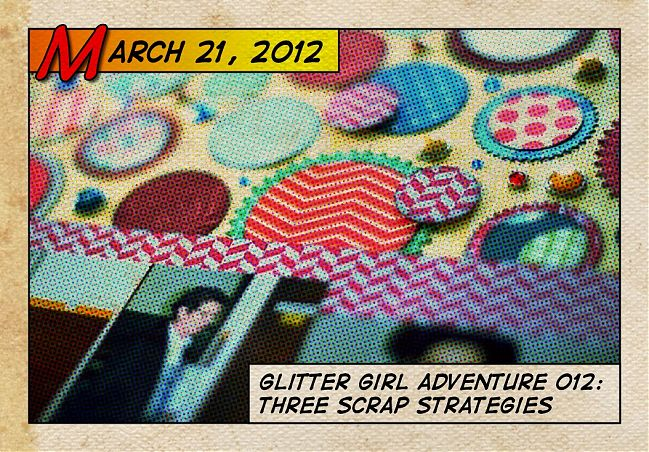 Glitter Girl and three scrap strategies