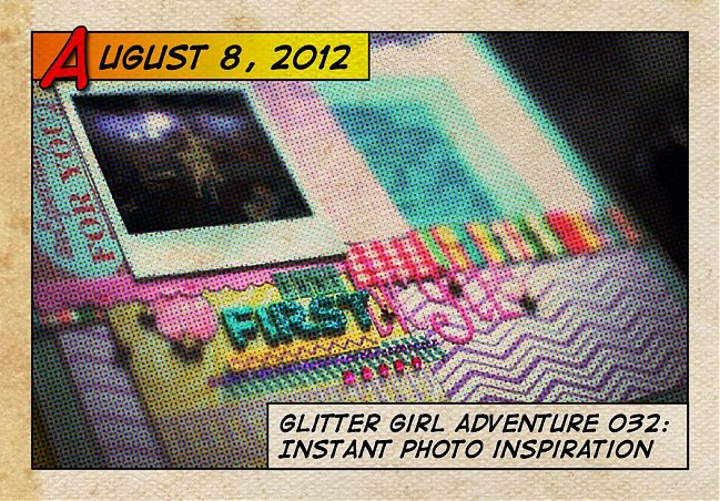 Glitter Girl and Instant Photo Inspiration - scrapbooking polaroids and instax pictures