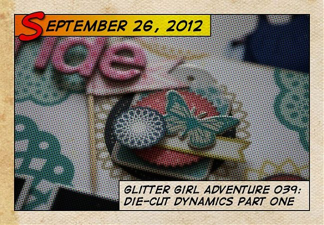 Glitter Girl and scrapbooking with die-cut shapes