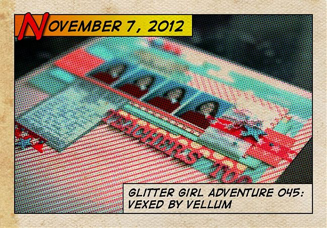 Glitter Girl and scrapbooking with vellum