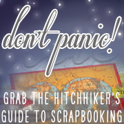 the hitchhiker's guide to scrapbooking