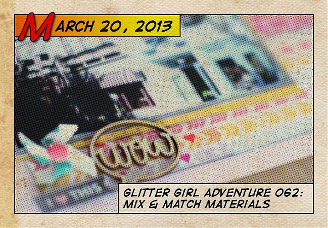 Glitter Girl Adventure 062: Mix and Match Materials