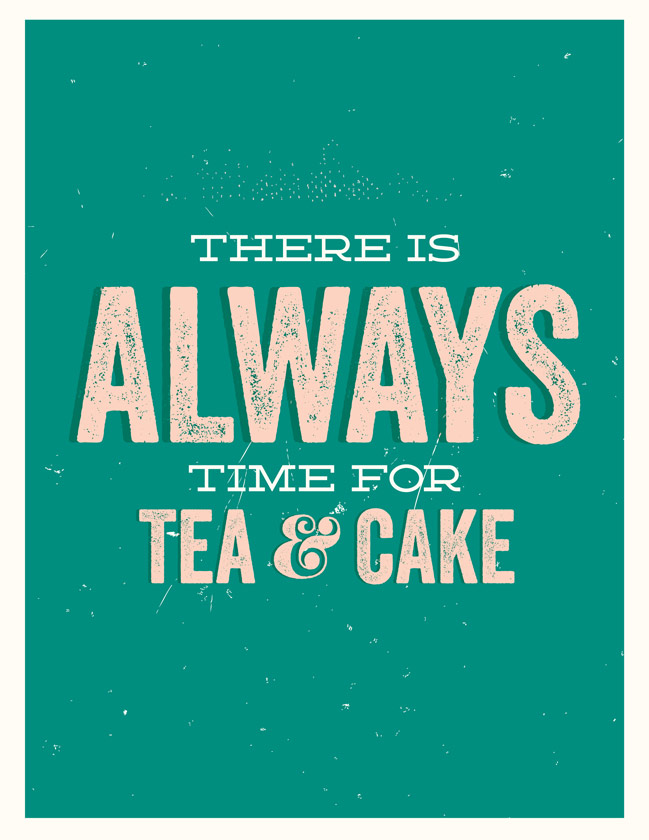 there's always time for tea & cake - free printable @ shimelle.com