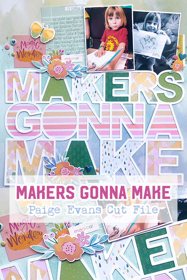 Makers Gonna Make scrapbook page by Shimelle with Paige Evans cut file